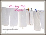 Cloth Diaper Series: How And Why I Bleached Our Diapers