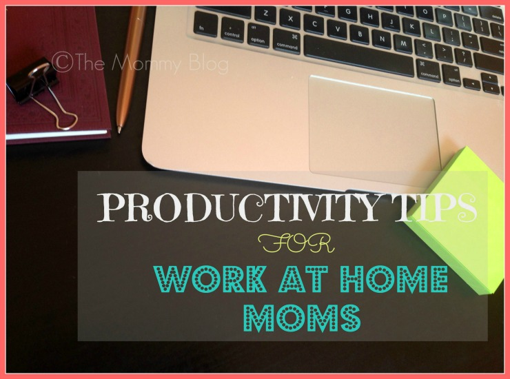 top productivity tips for work at home mothers