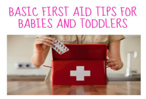 Basic First Aid Tips for Babies and Toddlers