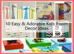 10 Easy & Adorable Kids Room Decor Ideas