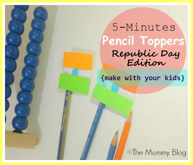 5 Minutes Pencil Toppers Make With Your Kids Republic Day
