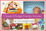 5 Simple And Budget-Friendly Activities To Enjoy With Your Newborn Baby