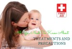 Basic First Aid – All You Need To Know About Treatment And Precautions For Burns in Children (PART 2)
