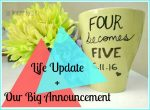 Life Update + Our Big Announcement