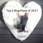 Top 5 Blog Posts of The Year 2017 | The Mommy Blog