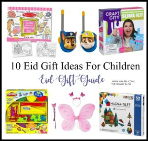 Top 10 Eid Gift Ideas For Children – Eid Gift Guide