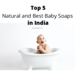 Top 5 Natural and Best Baby Soaps in India